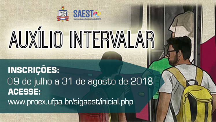 Inscrições abertas para Auxílio Intervalar 2018